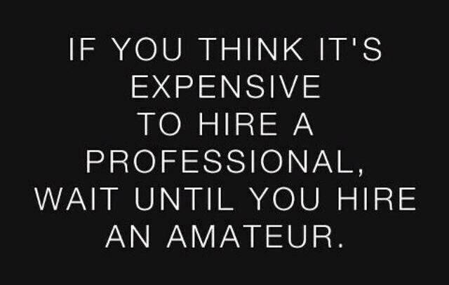 If you think it's expensive to hire a professional