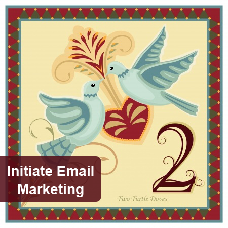 2nd Day of Pre-Christmas Marketing tips:  Email Campaigns